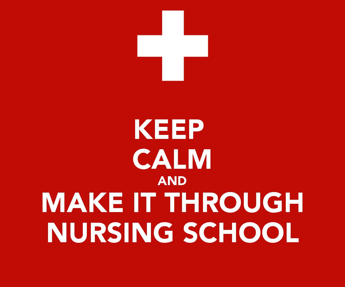 keep-calm-and-make-it-through-nursing-schoolNursing Student